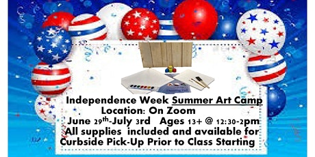Independence Week, Summer Art Camp  From Home Age Group 13+ tickets