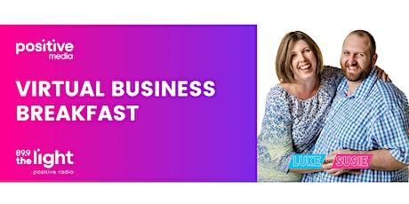 PositiveMedia Virtual Business Breakfast - Thursday 28th May tickets