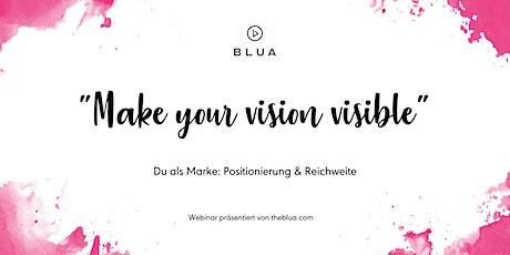 Make your Vision visible: Du als Marke tickets