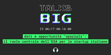 """Dati e opportunità """"spaziali"""": il ruolo dell'ESA per le startup italiane biglietti"""