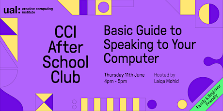CCI After School Club:  Basic Guide to Speaking to your Computer tickets