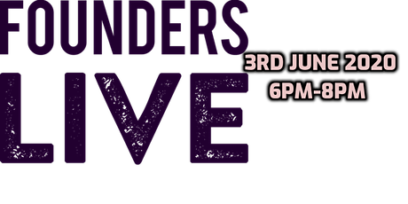 Founders Live London - Virtual tickets