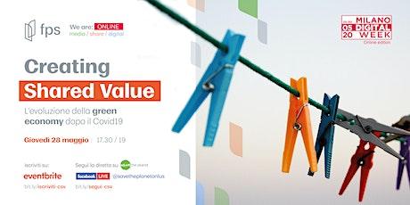 Creating Shared Value: l'evoluzione della green economy dopo il Covid19 biglietti