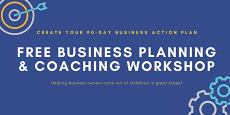 Free Business Planning & Coaching Workshop: Create Your 90-Day Action Plan! tickets