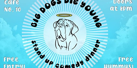 Big Dogs Die Young Comedy Dinner tickets