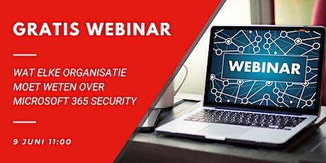Webinar: Wat elke organisatie moet weten over Microsoft 365 security. tickets