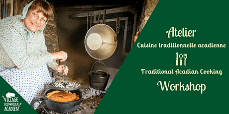 Atelier de cuisine traditionnelle acadienne/Traditional Acadian Cooking Workshop billets