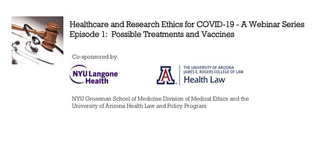 Healthcare and Research Ethics for COVID-19 Webinar Series Episode 1: Possible Treatments and Vaccines tickets