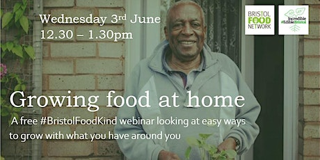 Growing Food at Home: a free #BristolFoodKind Webinar tickets