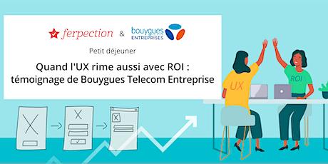 Quand l'UX rime aussi avec R.O.I.: témoignage de Bouygues Telecom billets