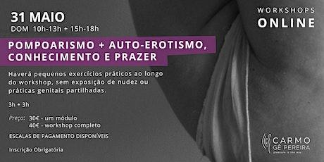 Webinar: Pompoarismo e Auto-Erotismo, conhecimento e prazer bilhetes