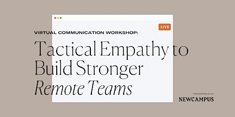 Communication Workshop | Tactical Empathy to Build Stronger Remote Teams tickets