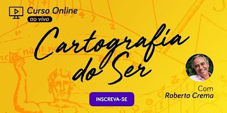 Curso Online - Cartografia do Ser com Roberto Crema ingressos