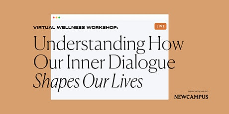 Wellness Workshop | Understanding How Our Inner Dialogue Shapes Our Lives tickets