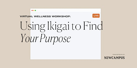 Wellness Workshop | Using Ikigai to Find Your Purpose tickets