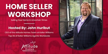 Selling Your Home in Uncertain Times - A FREE Class for Homeowners tickets