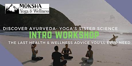 Ayurveda::Yoga's Sister Science::Intro Workshop tickets