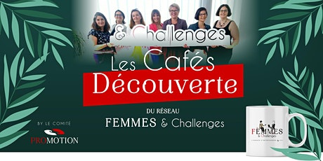 Le Café Découverte Femmes & Challenges billets