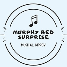 Murphy Bed Surprise CANCELLED tickets