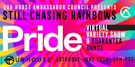 Still Chasing Rainbows: PRIDE Virtual Variety Show & Quarantea Dance! tickets
