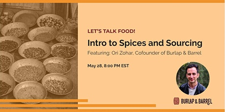 Intro to Spices and Sourcing with Ori Zohar of Burlap & Barrel tickets