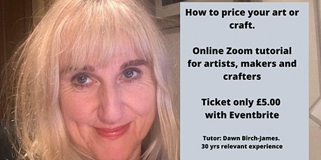 How to price your art or craft. Tutorial for artists, makers and crafters tickets