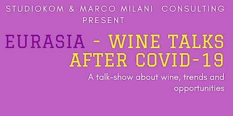 FREE WEBINAR: Eurasia, wine-talks after Covid-19 entradas