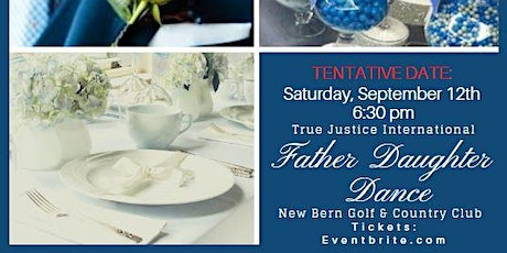 Father Daughter Dance 2020  - True Justice International's Annual Dance tickets