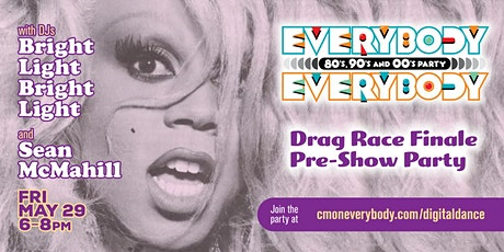 Everybody, Everybody *Drag Race Finale pre-show digital party* tickets