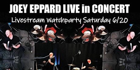 Joey Eppard Livestream Concert June 20th tickets