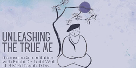 Unleashing the True Me - Discussion & Meditation w Laibl Wolf tickets