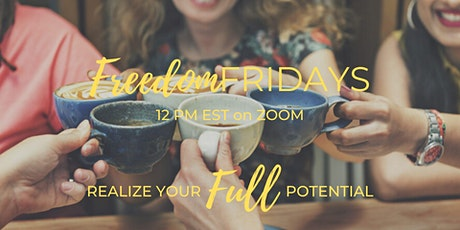 Freedom Friday-Join Our Community & Grow Physically, Emotionally, Financially and Spiritually.  tickets