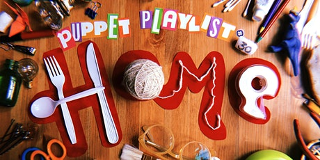 Puppet Playlist #30: Home - Streaming Edition tickets