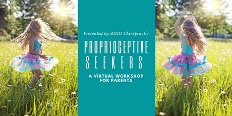 Proprioceptive Seekers! Virtual Workshop for Parents! tickets