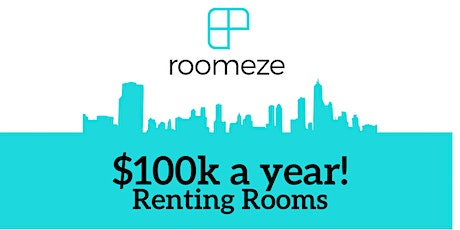 Maybe You Haven't Thought About Real Estate? How To Virtually Get Rich Renting Rooms tickets