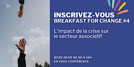 Breakfast for Change #4 : L'impact de la crise sur le secteur associatif billets