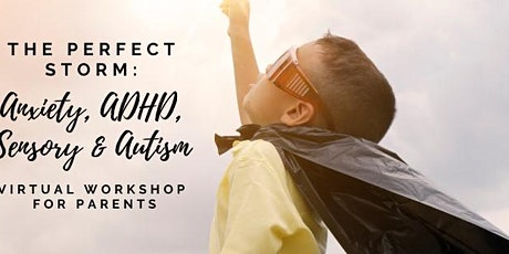 The Perfect Storm - Virtual Workshop for Parents! tickets