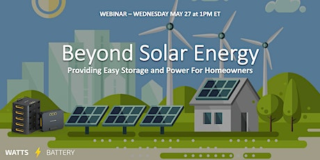 Beyond Solar Energy: Providing Easy Storage and Power For Homeowners tickets