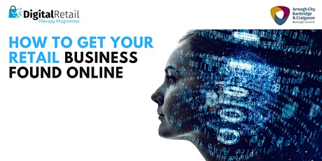 How To get your Retail Business Found Online tickets