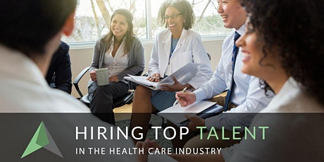Hiring Top Talent in the Health Care Industry tickets