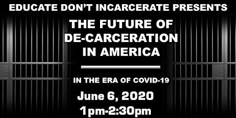 THE FUTURE OF DE-CARCERATION IN AMERICA: IN THE ERA OF COVID-19 tickets