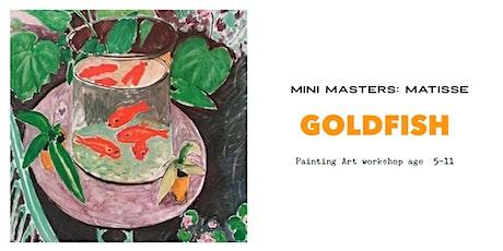 Mini Masters: Henri Matisse: 'Goldfish' tickets
