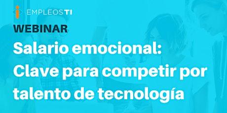 Salario emocional:  Clave para competir por talento de tecnología entradas