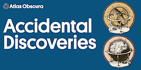 Accidental Discoveries: Inventions Tickets