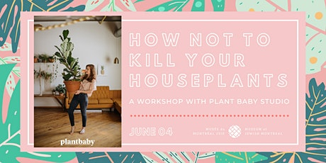 How not to kill your houseplants workshop with plantbaby studio tickets