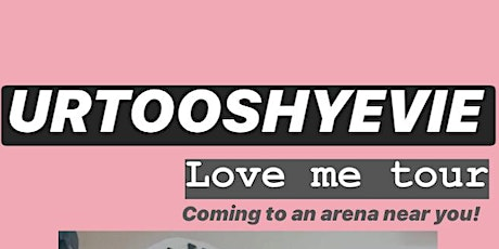 Urtooshyevie Love me Tour! tickets