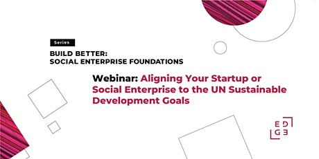 Aligning Your Startup or Social Enterprise to the UN Sustainable Develop tickets