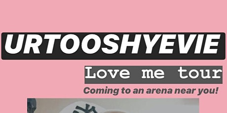 Urtooshyevie Love me Tour! tickets