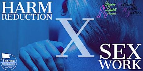 Harm Reduction X Sex Work Webinar tickets