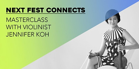 Next Fest Connects: A Masterclass with Violinist Jennifer Koh tickets